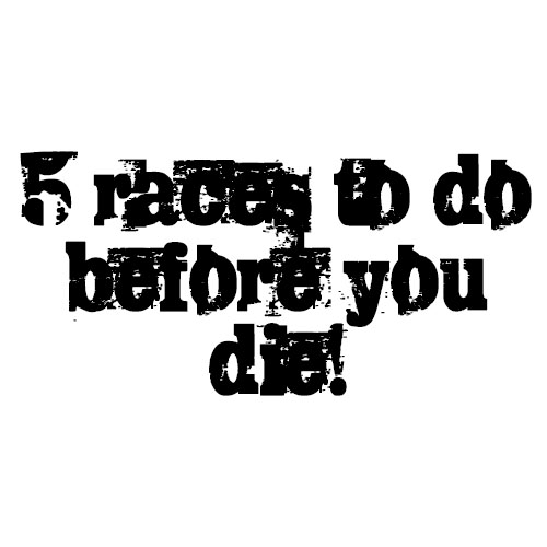 5 Races To Do Before You Die
